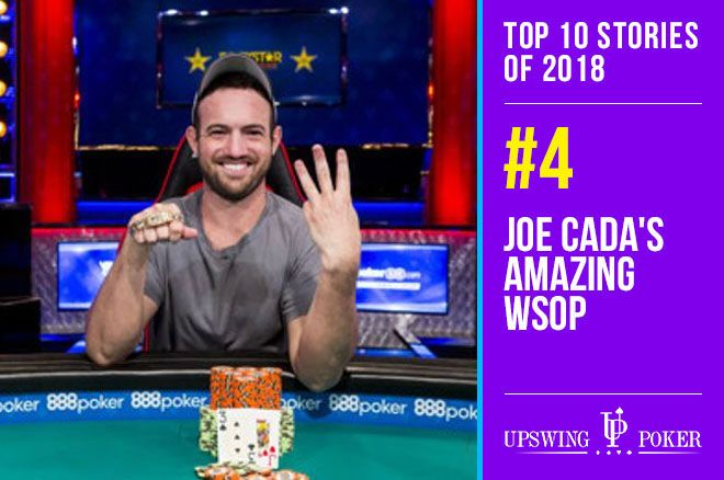 Top 10 Stories of 2018, #4: Joe Cada's Amazing WSOP Including Two Bracelets and Main Event Run