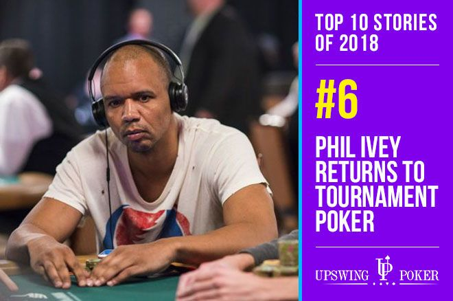 Top 10 Stories of 2018, #6: Ivey Returns to Tournament Poker