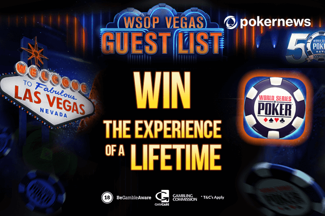 10 Players Will Win Free Trips to Las Vegas in the WSOP Guest List Promotion