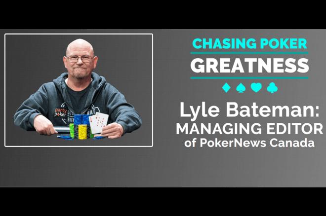 Chasing Poker Greatness Lyle Bateman