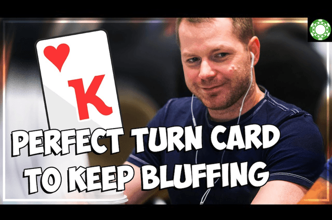 Recognizing the Perfect Turn Card to Keep Bluffing