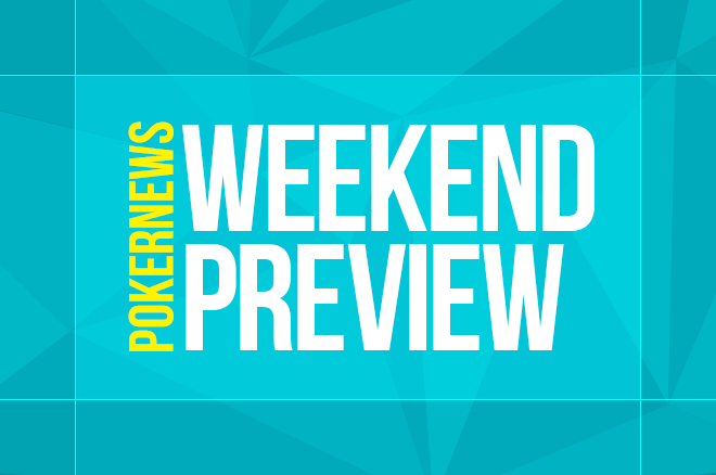 The Weekend Preview looks at the biggest tournaments of the weekend on GGpoker, 888poker, partypoker and PokerStars