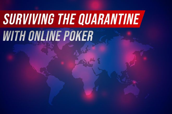 Survive the Quarantine with Online Poker