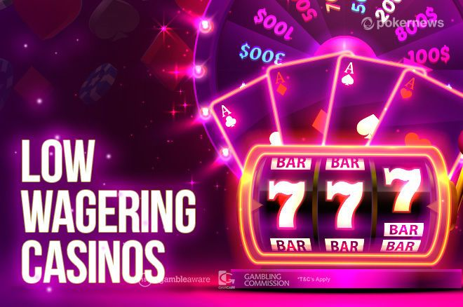 Low Wagering Casinos Keep What You Win