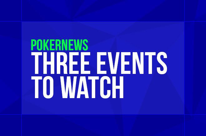 It's another huge weekend of poker, so here are three events to watch this Saturday and Sunday