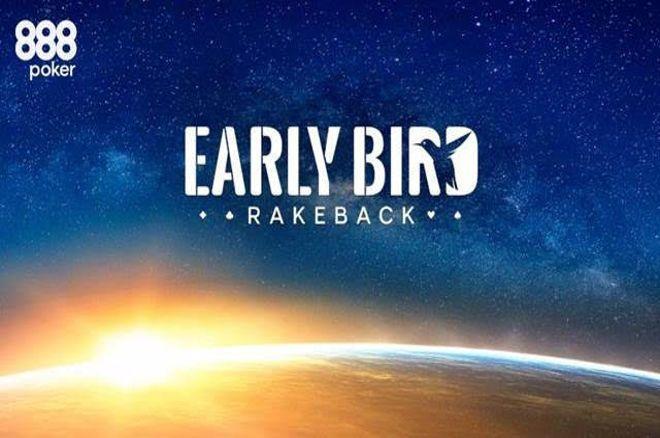 888poker Early Bird Rakeback