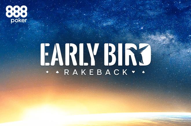Early Bird Rakeback: Ganha 10% de rakeback nos torneios da 888poker