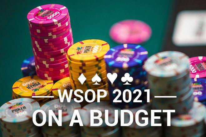Acara WSOP 2021 untuk Dimainkan dengan Anggaran