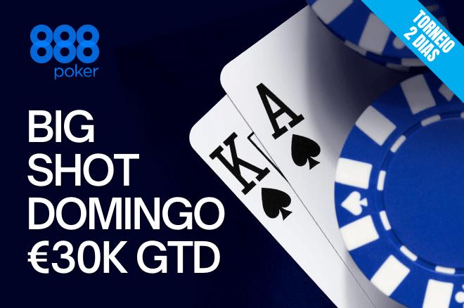 Big Shot Domingo com €30K GTD agora é um torneio de 2 dias