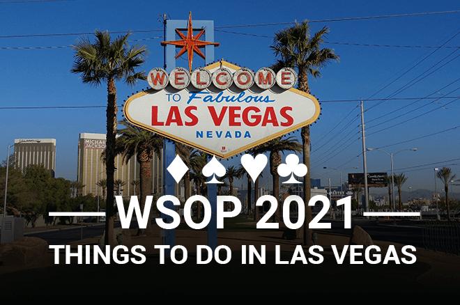 Hal yang Dapat Dilakukan di Las Vegas WSOP 2021