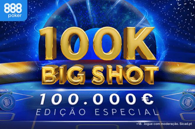 €100K Big Shot na 888poker