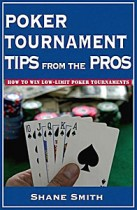Poker Tournament Tips from the Pros - Shane Smith