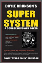 Doyle Brunson's Super System: A Course In Poker Power!