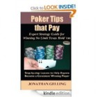 Poker Tips that Pay: Expert Strategy Guide for Winning No Limit Texas Hold'em [Kindle Edition]