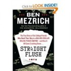 Straight Flush: The True Story of Six College Friends Who Dealt Their Way to a Billion-Dollar Online Poker Empire--and How It All Came Crashing Down
