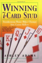 Winning 7-Card Stud: Transforming Home Poker Chumps into Casino Killers