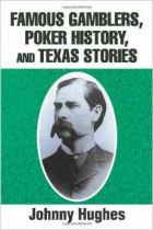 Famous Gamblers, Poker History, and Texas Stories