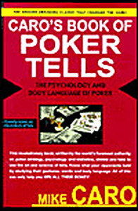 Caro's Book of Poker Tells (The Body Language & Psychology of Poker)