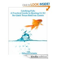 Catching Fish: A Practical Guide to Beating $1/$2 No-Limit Texas Hold'em Games [Kindle Edition]
