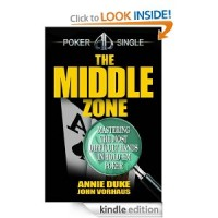 The Middle Zone: Mastering the Most Difficult Hands in Hold'em Poker [Kindle Edition]