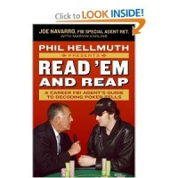 Read 'Em and Reap: A Career FBI Agent's Guide to Decoding Poker Tells