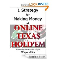 1 Strategy for Making Money at Online Poker [Kindle Edition]