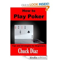 How to Play Poker: Tips and Strategies for Beginners (Revised Edition) [Kindle Edition]