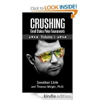 Crushing Small Stakes Poker Tournaments Volume 01 [Kindle Edition]