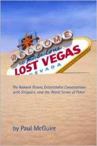 Lost Vegas: The Redneck Riviera, Existentialist Conversations with Strippers, and the World Series of Poker