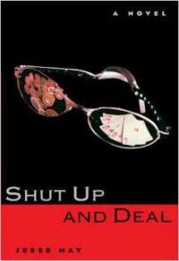 Shut Up and Deal: A Novel