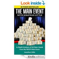 The Main Event with Jonathan Little: In-Depth Analysis of 54 Poker Hands from My WSOP Main Event