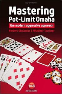 Mastering Pot-Limit Omaha: The Modern Aggressive Approach