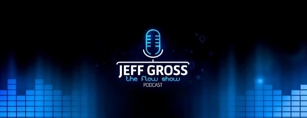 Jeff Gross Podcast