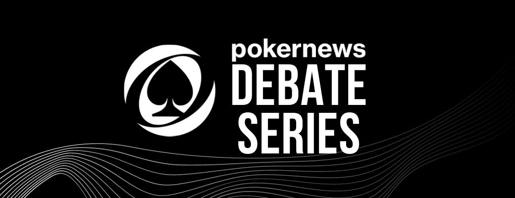 PokerNews Debate Series
